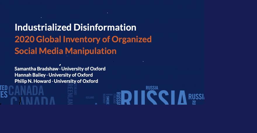 Доклад Оксфордского института интернет-исследований «Дезинформация в промышленных масштабах. Мониторинг организованных манипуляций в социальных сетях 2020»